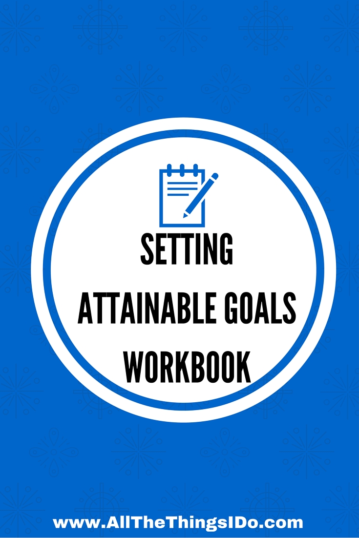 Workbooks goals workbook : Setting Attainable Goals Workbook cover - All The Things I Do